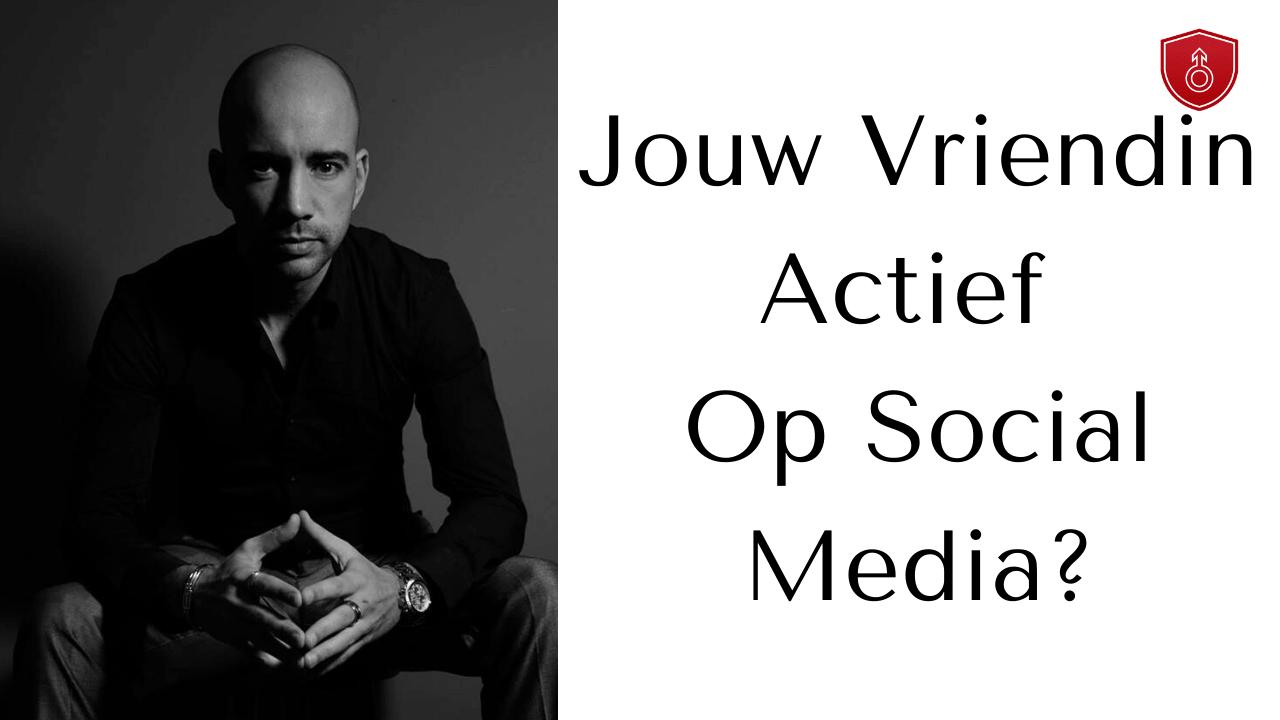 Jouw Vriendin Actief Op Social Media