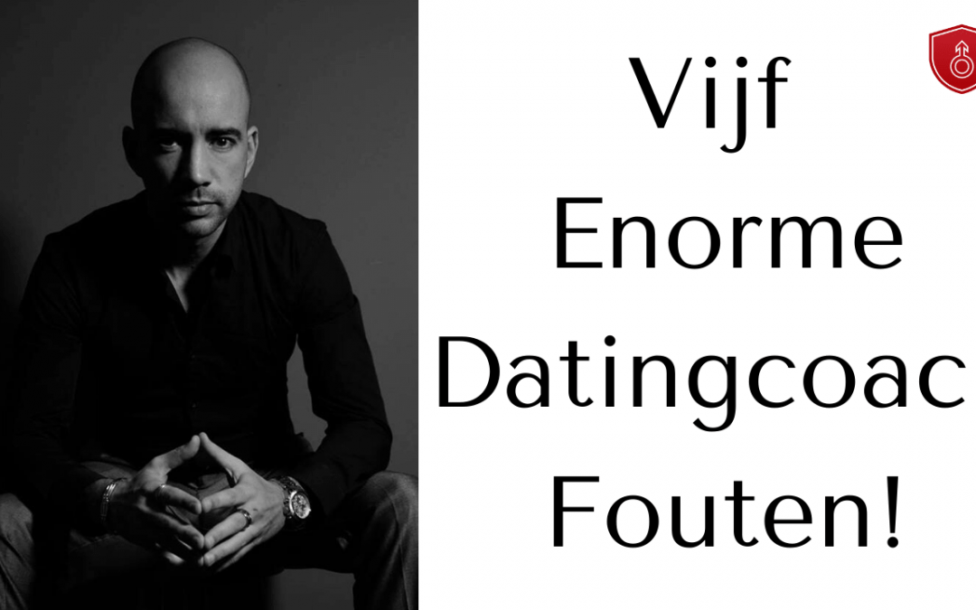 Vijf enorme datingcoach fouten